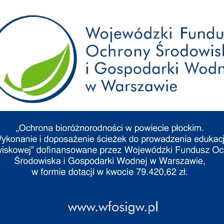 """""""Ochrona bioróżnorodności w powiecie płockim. Wykonanie i doposażenie ścieżek do prowadzenia edukacji środowiskowej"""""""